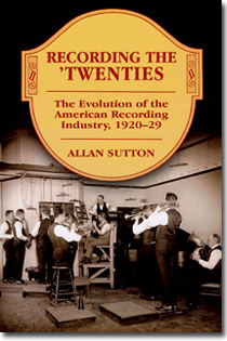 Recording the 'Twenties: Evolution of the American Recording Industry, 1920-1929